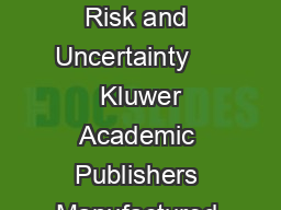 Journal of Risk and Uncertainty      Kluwer Academic Publishers Manufactured  PDF document - DocSlides