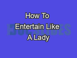 How To Entertain Like A Lady