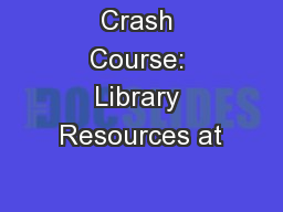 Crash Course: Library Resources at
