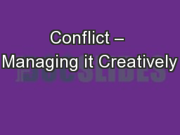 Conflict – Managing it Creatively PowerPoint PPT Presentation