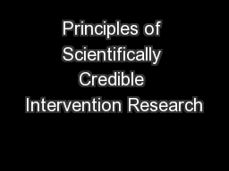 Principles of Scientifically Credible Intervention Research PowerPoint PPT Presentation