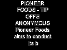 PIONEER FOODS - TIP OFFS ANONYMOUS Pioneer Foods aims to conduct its b