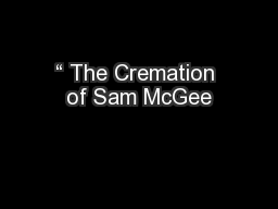 """"""" The Cremation of Sam McGee"""