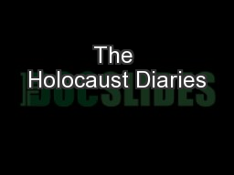 The Holocaust Diaries PowerPoint PPT Presentation