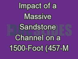 Impact of a Massive Sandstone Channel on a 1500-Foot (457-M