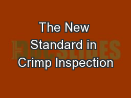 The New Standard in Crimp Inspection