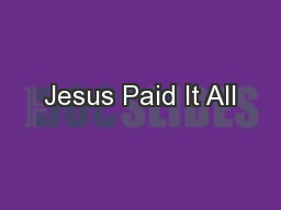 Jesus Paid It All PowerPoint PPT Presentation