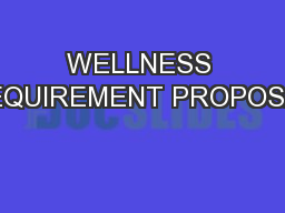 WELLNESS REQUIREMENT PROPOSAL