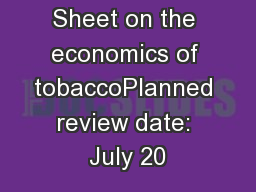 ASH Fact Sheet on the economics of tobaccoPlanned review date: July 20