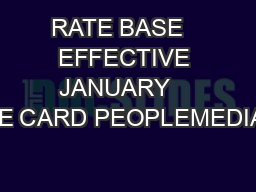 RATE BASE   EFFECTIVE JANUARY    RATE CARD PEOPLEMEDIAKIT