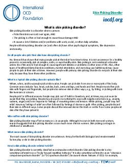 Skin Picking Disorder Fact Sheet What is skin picking disorder Skin picking disorder is a disorder where a person Picks their skin over and over again AND The picking is often or bad enough to cause