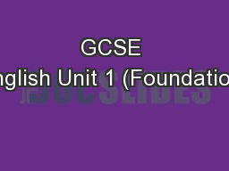 GCSE English Unit 1 (Foundation)