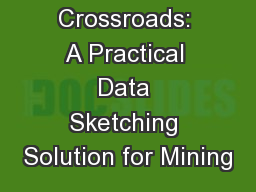 Crossroads: A Practical Data Sketching Solution for Mining