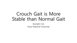 Crouch Gait is More Stable than Normal Gait