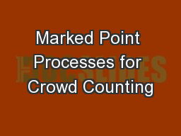 Marked Point Processes for Crowd Counting