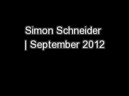 Simon Schneider | September 2012 PowerPoint PPT Presentation