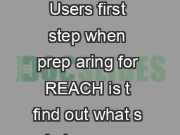 REACH  Creating an Inventory for Downstream Users first step when prep aring for REACH is t find out what s bst nce are involved in y our business