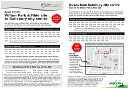 Buses from the Wilton Park  Ride site to Salisbury city centre Buses on weekdays NOTE Buses on Saturdays Please note that a modified Saturday time table will operate on Bank Holiday Mondays