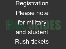 Online Student Military Senior Rush Registration Please note for military and student Rush tickets you must reapply at the beginning of each fall season