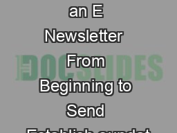 How to Create an E Newsletter  From Beginning to Send Establish oundat