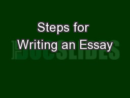 Steps for Writing an Essay PowerPoint PPT Presentation