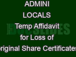 C DOCUME ADMINI LOCALS Temp Affidavit for Loss of original Share Certificates