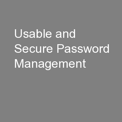 Usable and Secure Password Management PowerPoint PPT Presentation