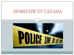 HOMICIDE IN CANADA PowerPoint PPT Presentation