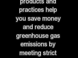 What is Energy Star ENERGY ST AR qualified products and practices help you save money and reduce greenhouse gas emissions by meeting strict energy efficiency guidelines set by the U