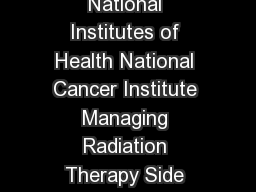 US DEPARTMENT OF HEALTH AND HUMAN SERVICES National Institutes of Health National Cancer Institute Managing Radiation Therapy Side Effects What To Do About Feeling Sick to Your Stomach and Throwing U