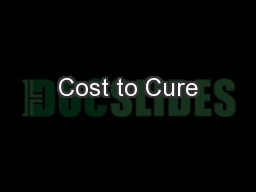 Cost to Cure