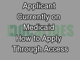 Applicant Currently on Medicaid How to Apply Through Access