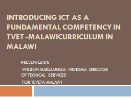 INTRODUCING ICT AS A FUNDAMENTAL COMPETENCY IN TVET -MALAWI