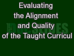 Evaluating the Alignment and Quality of the Taught Curricul