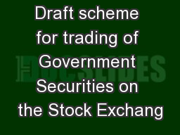 Draft scheme for trading of Government Securities on the Stock Exchang