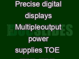 TOE  Special features Extremely low residual ripple   V Electrically decoupled outputs Precise digital displays Multipleoutput power supplies TOE  TOE  TOE  The dualoutput power supplies of the  ser