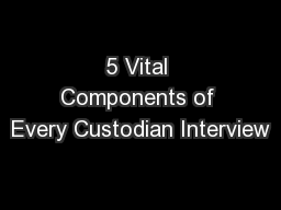 5 Vital Components of Every Custodian Interview