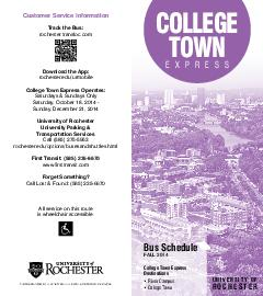 Bus Schedule FALL  College Town Express Destinations  River Campus  College Town COLLEGE TOWN EXPRESS UNIVERSITY OF ROCHESTER Customer Service Information Track the Bus rochester