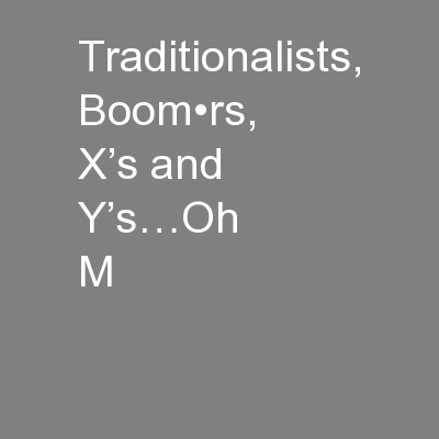 Traditionalists, Boom•rs, X's and Y's…Oh M
