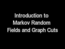 Introduction to Markov Random Fields and Graph Cuts PowerPoint PPT Presentation