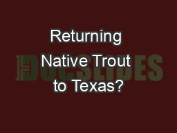 Returning Native Trout to Texas?