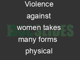 The Situation Violence against women takes many forms  physical sexual psycholog PDF document - DocSlides