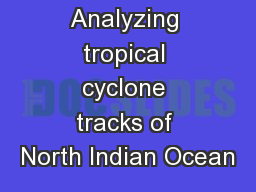 Analyzing tropical cyclone tracks of North Indian Ocean