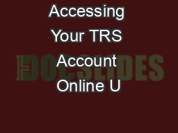 Accessing Your TRS Account Online U