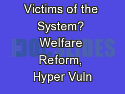 Gamers or Victims of the System? Welfare Reform, Hyper Vuln PowerPoint PPT Presentation