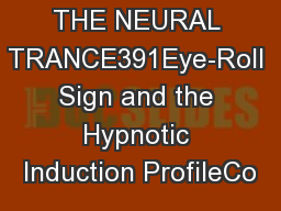 THE NEURAL TRANCE391Eye-Roll Sign and the Hypnotic Induction ProfileCo