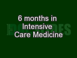 6 months in Intensive Care Medicine