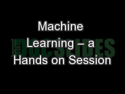 Machine Learning – a Hands on Session