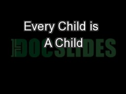 Every Child is A Child