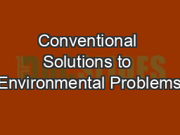 Conventional Solutions to Environmental Problems